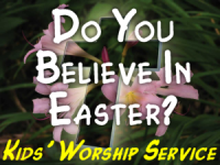 Do You Believe In Easter? Kids' Lesson