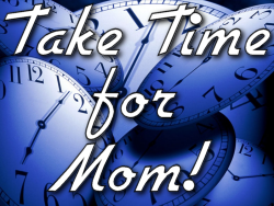 Take Time for Mom
