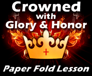 Crowned with Glory and Honor Paper Fold Lesson